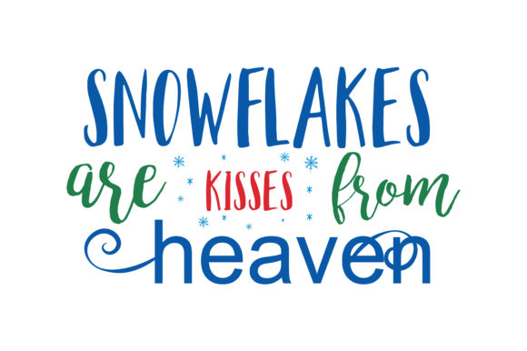 Download Free Snowflakes Are Kisses From Heaven Svg Cut Graphic By Thelucky for Cricut Explore, Silhouette and other cutting machines.