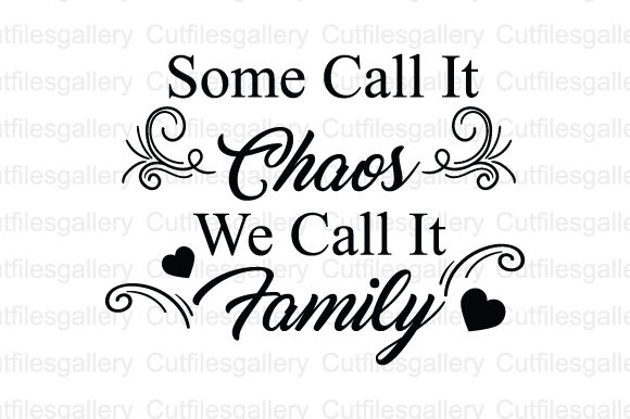 Download Free Some Call It Chaos We Call It Family Svg Graphic By for Cricut Explore, Silhouette and other cutting machines.