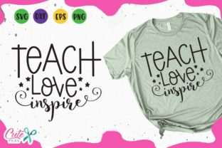 Download Free Teach Love Inspire Svg Graphic By Cute Files Creative Fabrica for Cricut Explore, Silhouette and other cutting machines.