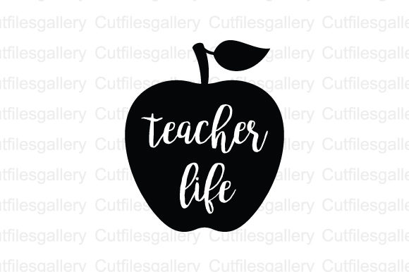 Download Free Teacher Life Graphic By Cutfilesgallery Creative Fabrica for Cricut Explore, Silhouette and other cutting machines.