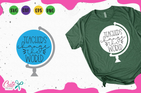 Download Free Teachers Change The World Svg Graphic By Cute Files Creative for Cricut Explore, Silhouette and other cutting machines.