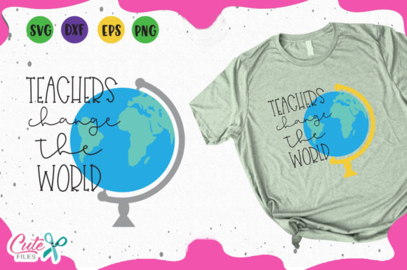 Download Free Teachers Change The World Svg Graphic By Cute Files Creative Fabrica for Cricut Explore, Silhouette and other cutting machines.