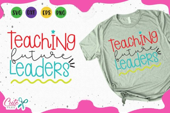 Download Free Teaching Future Leaders Svg Graphic By Cute Files Creative Fabrica for Cricut Explore, Silhouette and other cutting machines.