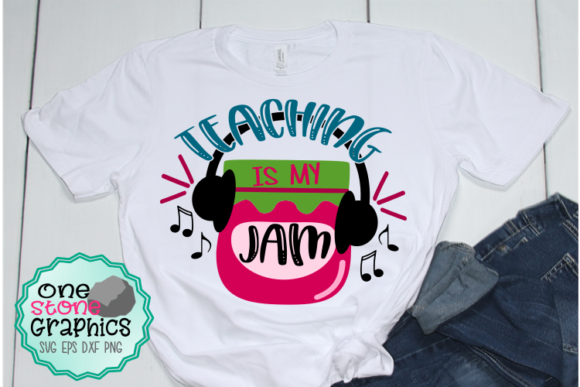 Teaching is My Jam Svg Graphic Crafts By OneStoneGraphics