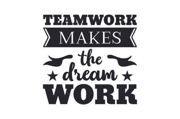 Download Free Teamwork Makes The Dream Work Svg Cut File By Creative Fabrica for Cricut Explore, Silhouette and other cutting machines.