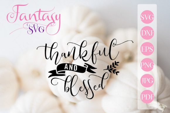 Print on Demand: Thankful and Blessed Svg Graphic Crafts By Fantasy SVG - Image 1