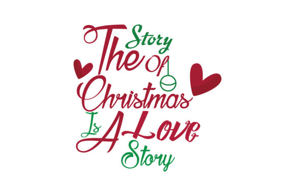 Download Free The Story Of Christmas Is A Love Story Svg Cut Graphic By for Cricut Explore, Silhouette and other cutting machines.