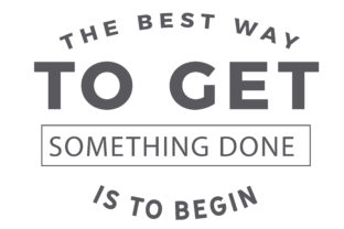 Download Free The Best Way To Get Something Done Is To Begin Svg Graphic By for Cricut Explore, Silhouette and other cutting machines.