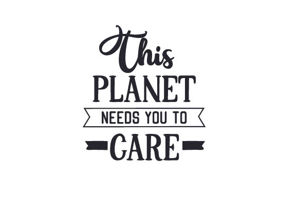 Download Free This Planet Needs You To Care Svg Cut File By Creative Fabrica for Cricut Explore, Silhouette and other cutting machines.