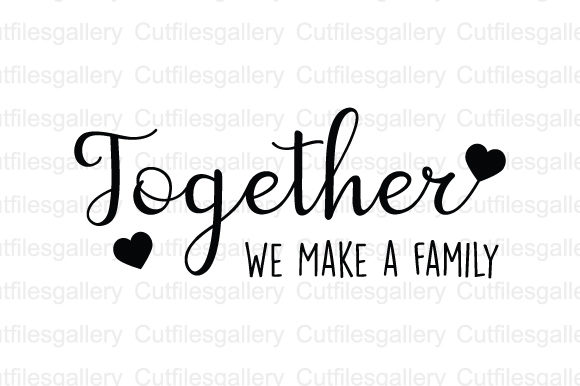 Download Free Together We Make A Family Svg Graphic By Cutfilesgallery for Cricut Explore, Silhouette and other cutting machines.