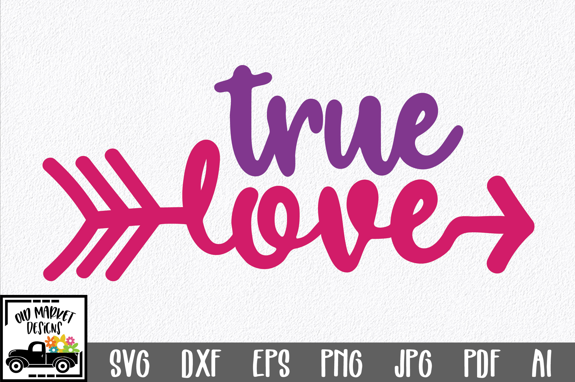 Download Free True Love Valentine Graphic By Oldmarketdesigns Creative Fabrica for Cricut Explore, Silhouette and other cutting machines.