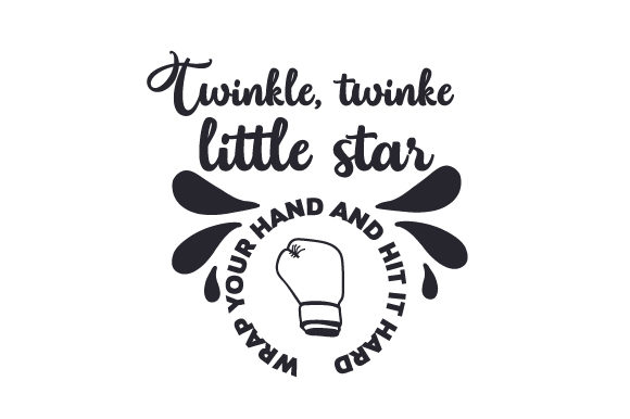 Download Free Twinkle Twinke Little Star Wrap Your Hand And Hit It Hard Svg SVG Cut Files