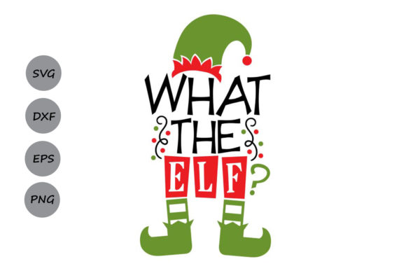 Download Free What The Elf Svg Graphic By Cosmosfineart Creative Fabrica for Cricut Explore, Silhouette and other cutting machines.