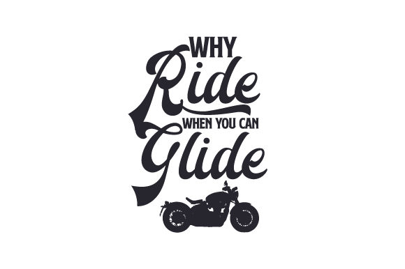 Why Ride when You Can Glide Hobbies Craft Cut File By Creative Fabrica Crafts