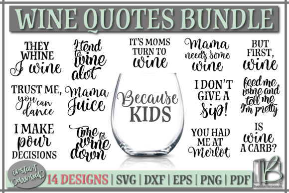 Download Free Wine Quotes Bundle Graphic By Tamarabotriedesigns Creative Fabrica for Cricut Explore, Silhouette and other cutting machines.
