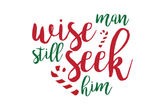 Download Free Wise Man Still Seek Him Svg Cut Graphic By Thelucky Creative for Cricut Explore, Silhouette and other cutting machines.