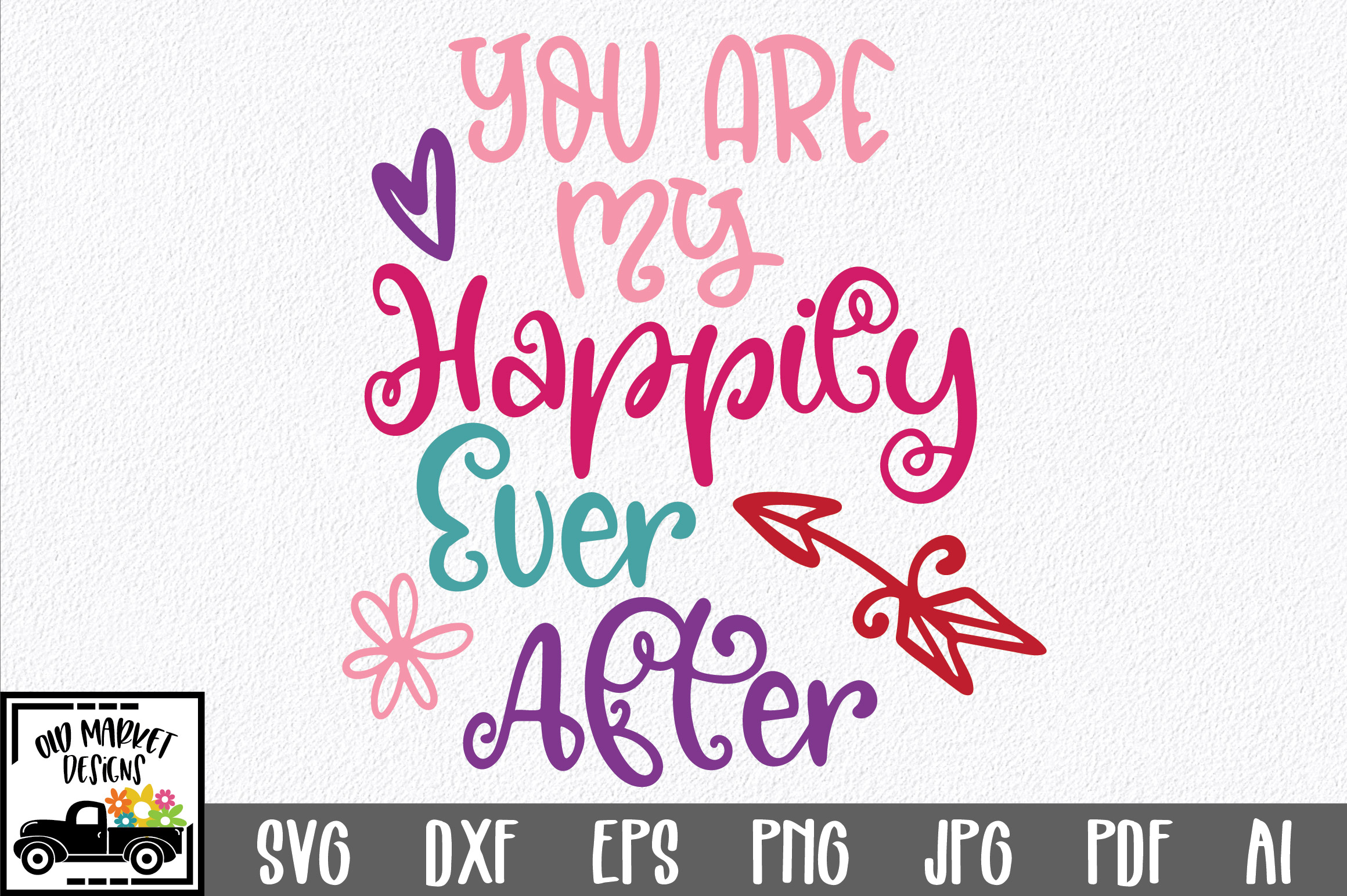 You Are My Happily Ever After Svg Cut File Graphic By