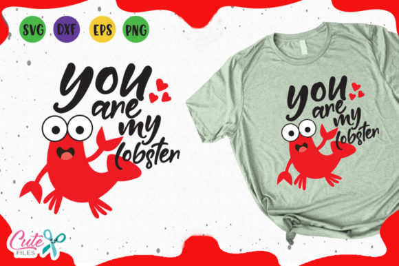 Download Free You Are My Lobster Svg Graphic By Cute Files Creative Fabrica for Cricut Explore, Silhouette and other cutting machines.