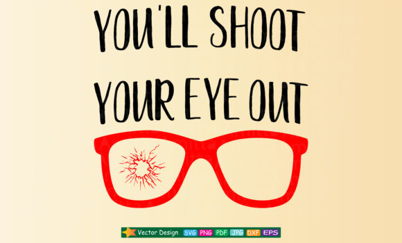 You Ll Shoot Your Eye Out Svg Graphic By Amitta Creative Fabrica