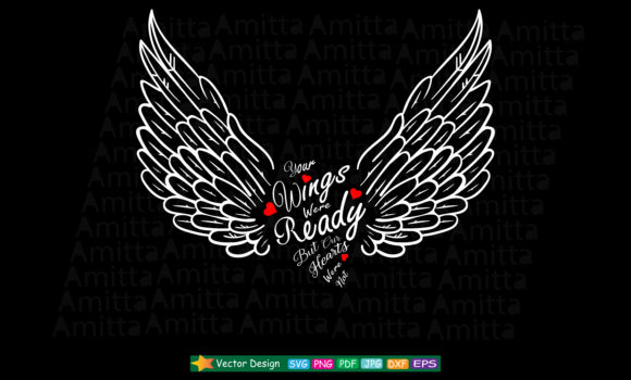 Print on Demand: Your Wings Were Ready but Our Hearts Were Not SVG Graphic Crafts By Amitta