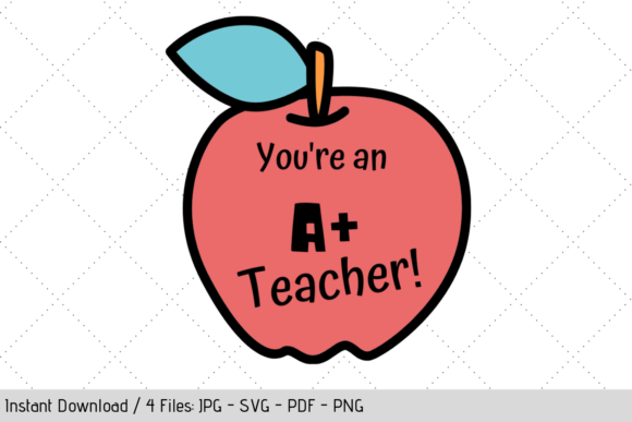 Download Free You Re An A Plus Teacher Svg Graphic By Werk It Girl Supply Creative Fabrica for Cricut Explore, Silhouette and other cutting machines.