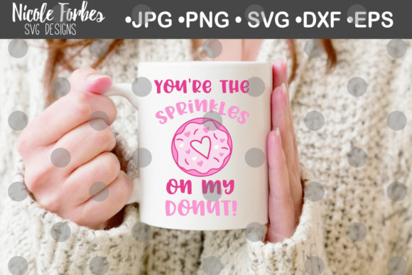Download Free You Re The Sprinkles On My Donut Valentine Svg Graphic By Nicole for Cricut Explore, Silhouette and other cutting machines.