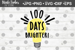 Download Free 100 Days Brighter Svg Cut File Graphic By Nicole Forbes Designs for Cricut Explore, Silhouette and other cutting machines.