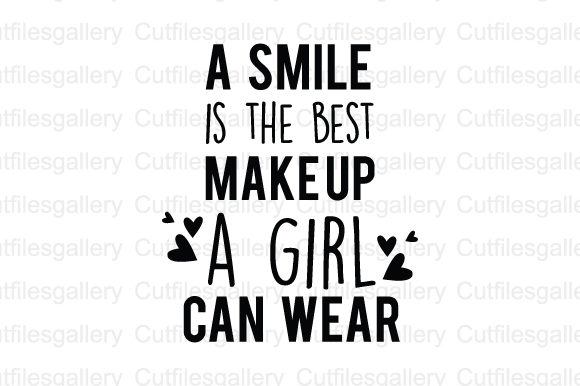 Download Free A Smile Is The Best Make Up A Girl Can Wear Svg Graphic By for Cricut Explore, Silhouette and other cutting machines.