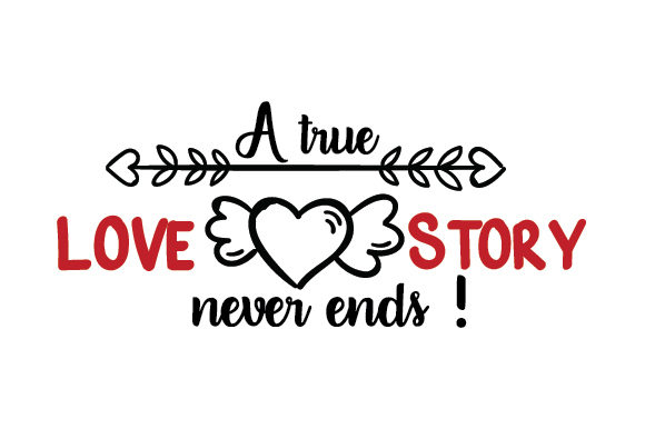 A TRUE LOVE STORY Anniversary Craft Cut File By Creative Fabrica Crafts