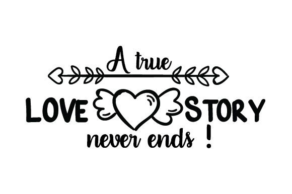 Download Free A True Love Story Svg Cut File By Creative Fabrica Crafts for Cricut Explore, Silhouette and other cutting machines.