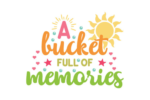 Download Free A Bucket Full Of Memories Svg Cut File By Creative Fabrica for Cricut Explore, Silhouette and other cutting machines.