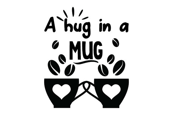 Download Free A Hug In A Mug Svg Cut File By Creative Fabrica Crafts Creative Fabrica for Cricut Explore, Silhouette and other cutting machines.