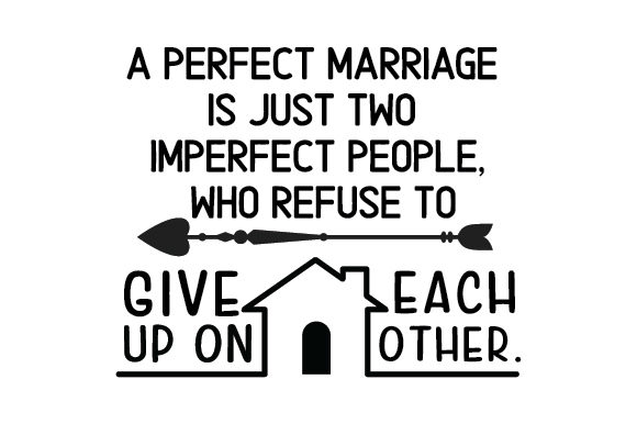 Download Free A Perfect Marriage Is Just Two Imperfect People Svg Cut File By Creative Fabrica Crafts Creative Fabrica for Cricut Explore, Silhouette and other cutting machines.