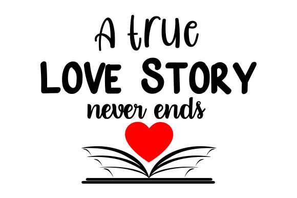 Download Free A True Love Story Never Ends Svg Cut File By Creative Fabrica Crafts Creative Fabrica for Cricut Explore, Silhouette and other cutting machines.