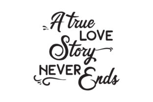 A True Love Story Never Ends Craft Design By Creative Fabrica Crafts