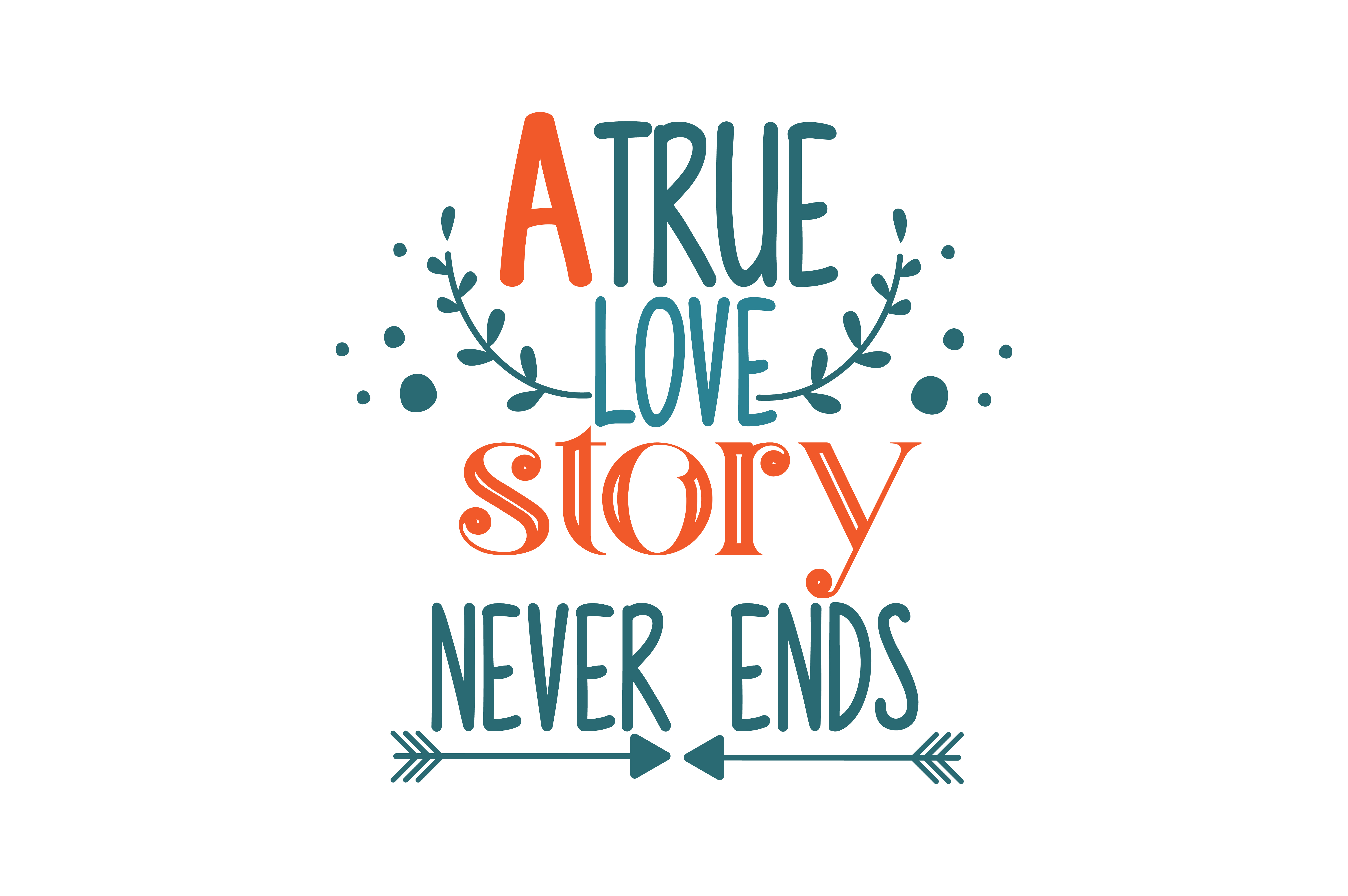 Download Free A True Love Story Never Ends Quote Svg Cut Graphic By Thelucky for Cricut Explore, Silhouette and other cutting machines.
