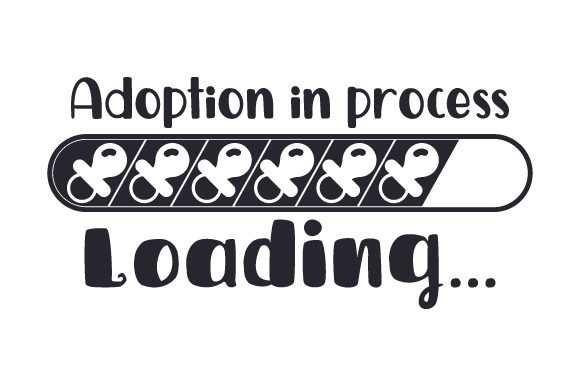 Adoption in Process... Adoption Craft Cut File By Creative Fabrica Crafts