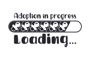 Adoption in Progress Loading... Adoption Craft Cut File By Creative Fabrica Crafts
