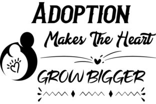 Adoption Makes the Heart Grow Bigger. Craft Design By Creative Fabrica Crafts