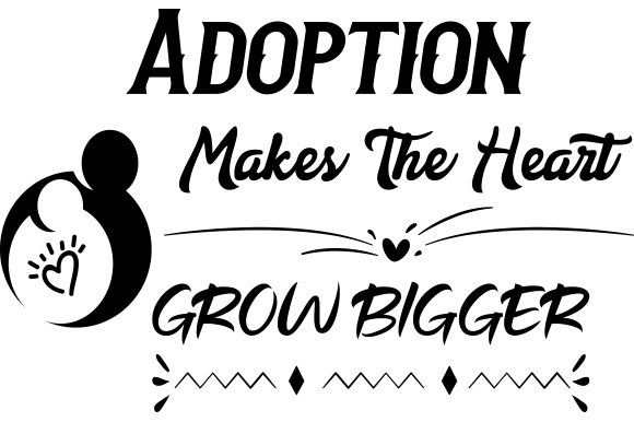 Adoption Makes the Heart Grow Bigger. Adoption Craft Cut File By Creative Fabrica Crafts