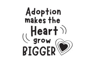 Adoption Makes the Heart Grow Bigger Adoption Craft Cut File By Creative Fabrica Crafts