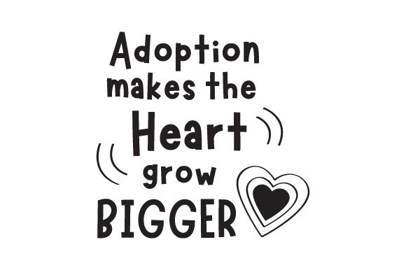 Download Free Adoption Makes The Heart Grow Bigger Svg Cut File By Creative SVG Cut Files