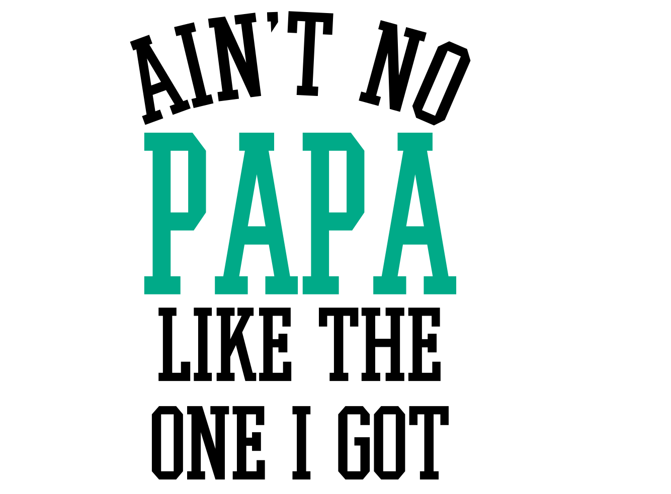 Download Free Ain T No Papa Like The One I Got Svg Graphic By Auntie for Cricut Explore, Silhouette and other cutting machines.