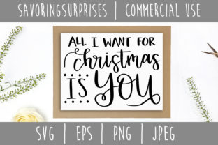 Download Free All I Want For Christmas Is You Svg Graphic By Savoringsurprises for Cricut Explore, Silhouette and other cutting machines.