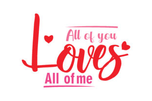 Download Free All Of You Loves All Of Me Quote Svg Cut Graphic By Yuhana for Cricut Explore, Silhouette and other cutting machines.