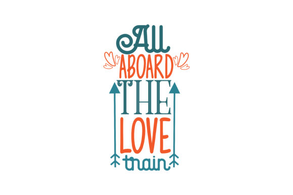 Download Free All Aboard The Love Train Quote Svg Cut Graphic By Thelucky for Cricut Explore, Silhouette and other cutting machines.