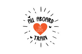 Download Free All Aboard The Love Train Quote Svg Cut Graphic By Thelucky SVG Cut Files