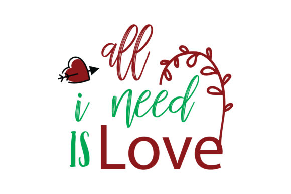 Download Free All I Need Is Love Quote Svg Cut Graphic By Thelucky Creative Fabrica for Cricut Explore, Silhouette and other cutting machines.
