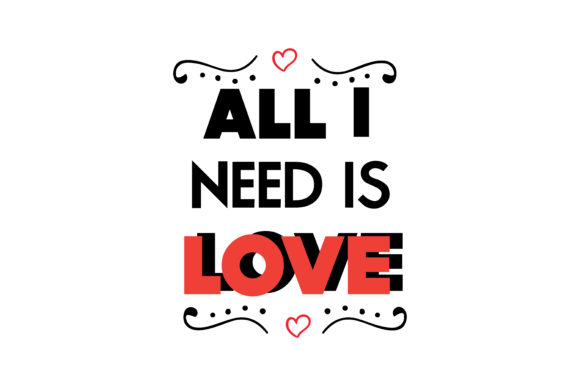 Download Free All I Need Is Love Quote Svg Cut Graphic By Thelucky Creative SVG Cut Files