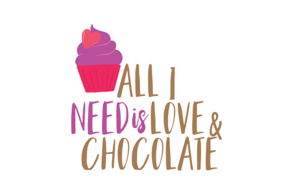 Download Free All I Need Is Love And Chocolate Quote Svg Cut Graphic By for Cricut Explore, Silhouette and other cutting machines.